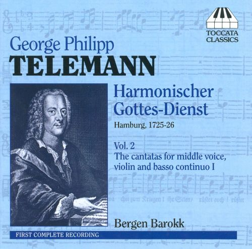 Telemann: Harmonischer Gottes-Dienst, Vol. 2: The Cantatas for Middle Voice, Violin and Basso Continuo I