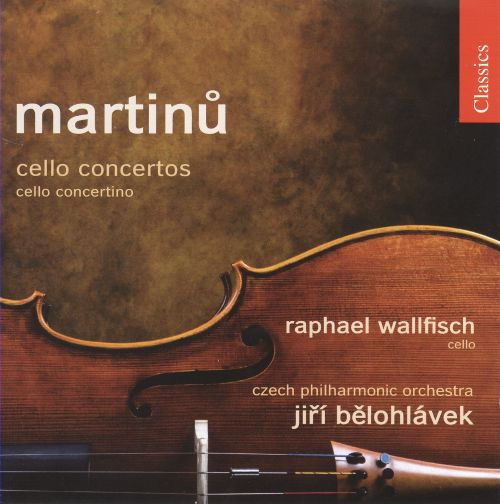 Martinu: Cello Concertos Nos. 1 & 2; Concertino