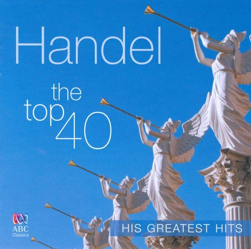 Handel: The Top 40 Greatest Hits