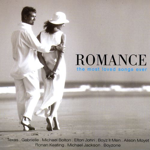 Romance: The Most Loved Songs Ever