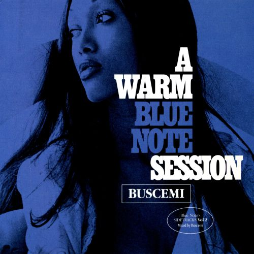 A Warm Blue Note Session: Compiled and Mixed by Buscemi