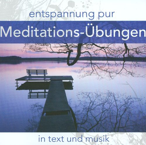 Entspannung Pur Neue Meditations: Übungen in Text and Musik [ZYX]