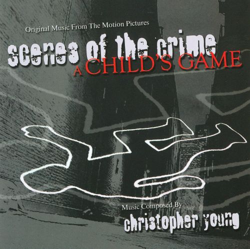 Scenes of the Crime: A Child's Game [Original Music from the Motion Picture]