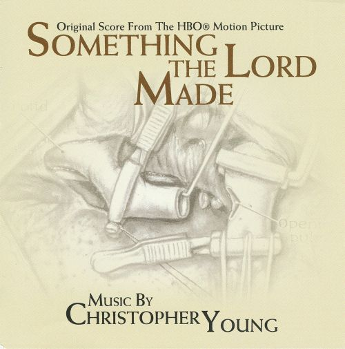 Something the Lord Made [Original Motion Picture Score]