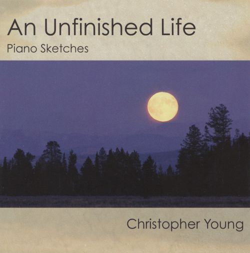Christopher Young: An Unfinished Life