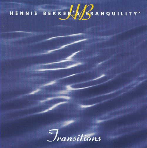 Hennie Bekker's Tranquility: Transitions