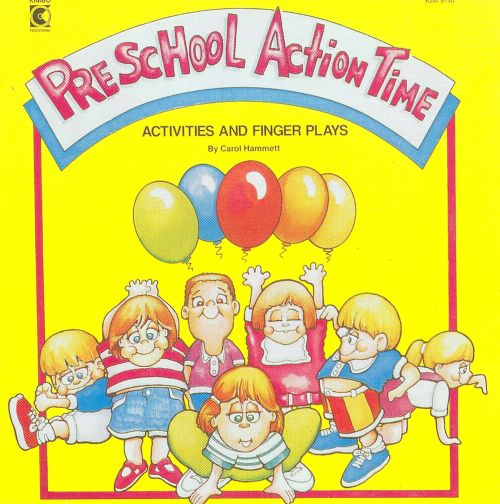 Preschool Action Time: Activities and Finger Plays
