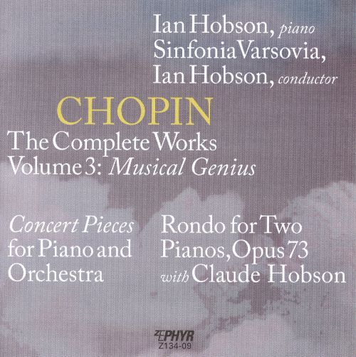 Chopin: The Complete Works, Vol. 3 - Musical Genius