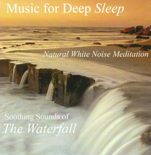 Music For Deep Sleep: Soothing Sounds of The Waterfall