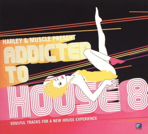 Harley & Muscle Present Addicted To House 8