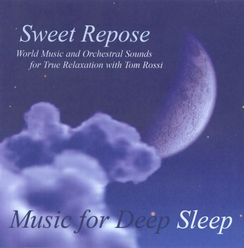 Sweet Repose: World Music And Orchestral Sounds For True Relaxation
