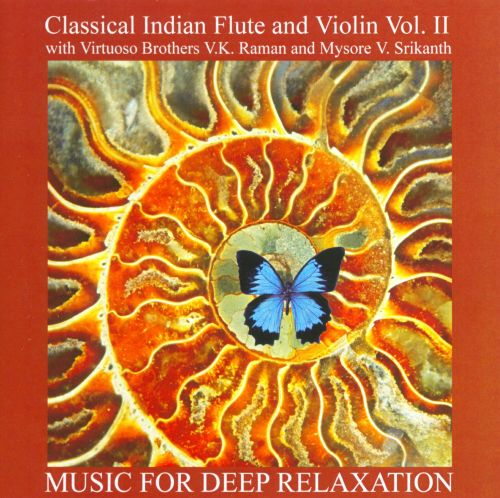 Music For Deep Relaxation: Classical Indian Flute and Violin Vol. II