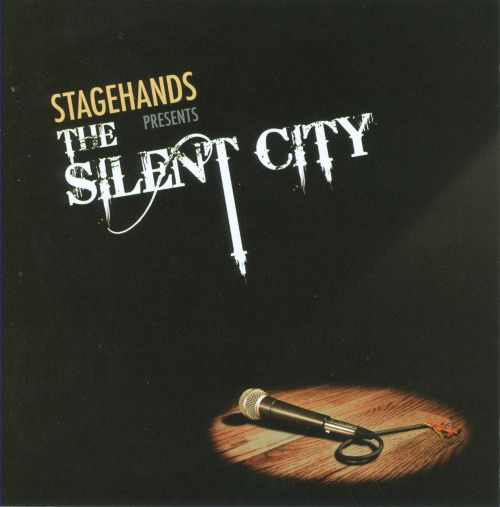 Stagehands Presents The Silent City