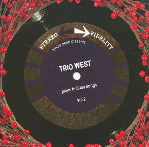 Trio West Plays Holiday Songs, Vol. 2