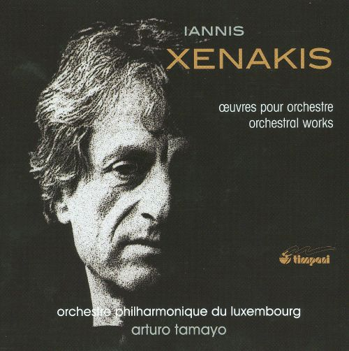 Iannis Xenakis: Orchestral Works