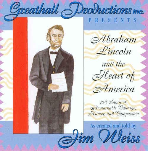 Abraham Lincoln and the Heart of America