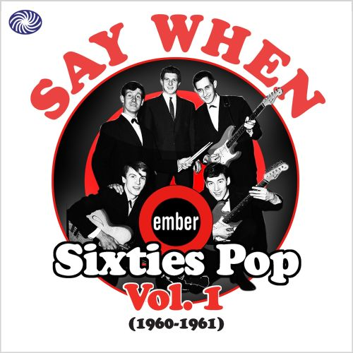 Say When: Ember 60s Pop, Vol. 1
