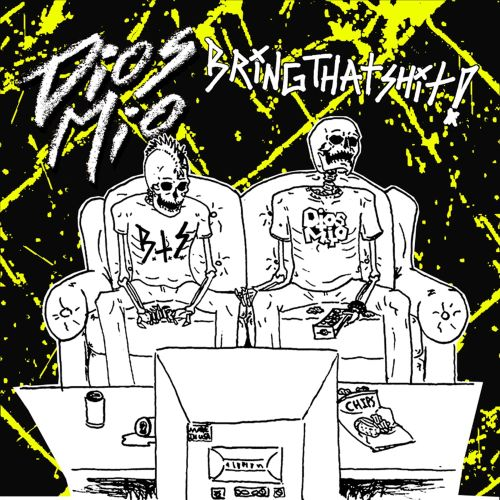 Bring That Shit/Dios Mio [Split CD]