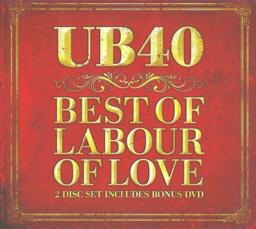 The Best of Labour of Love [CD/DVD] - UB40 | Release Info