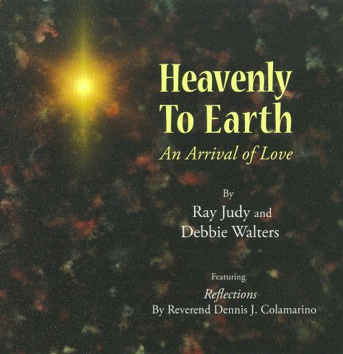 Heavenly To Earth: An Arrival of Love