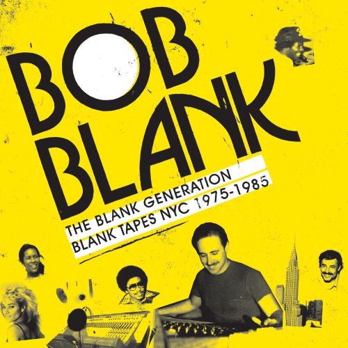 The Blank Generation: Blank Tapes NYC 1975-1987
