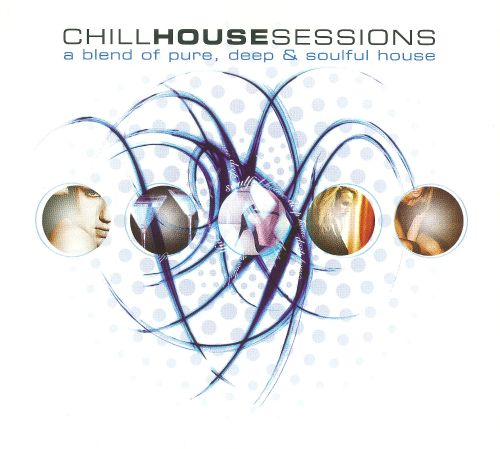 Chill House Sessions, Vol. 1