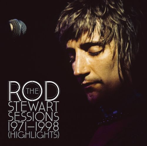 Rod Stewart Sessions (71-88) Highlights
