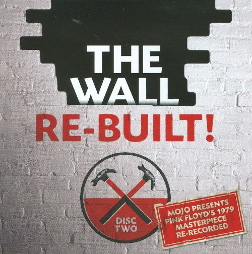 The Wall Re-Built!: Vol. 2
