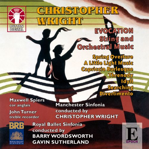 Christopher Wright: Evocation; String and Orchestral Music