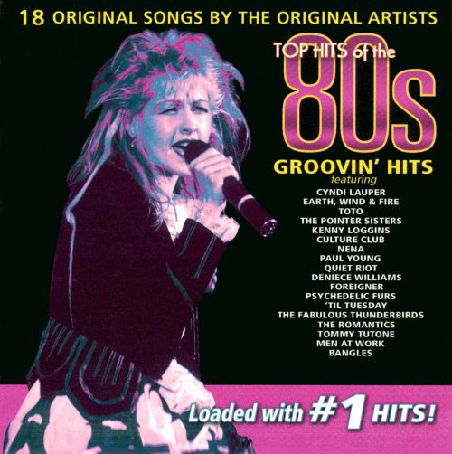 Top hits of the 80 39 s groovin 39 hits various artists for Top house songs ever