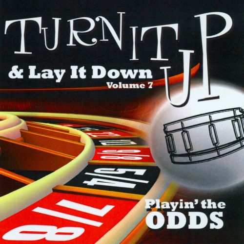Turn It Up and Lay It Down, Vol. 7: Playin the Odds