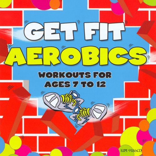 Get Fit Aerobics: Workouts For Ages 7-12