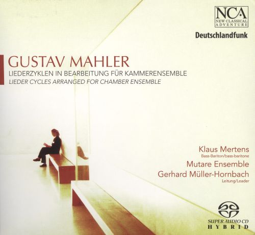 Mahler: Lieder Cycles arranged for Chamber Ensemble