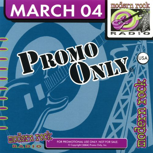 Promo Only: Modern Rock (March 2004)
