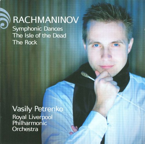 Rachmaninov: Symphonic Dances; The Isle of the Dead; The Rock