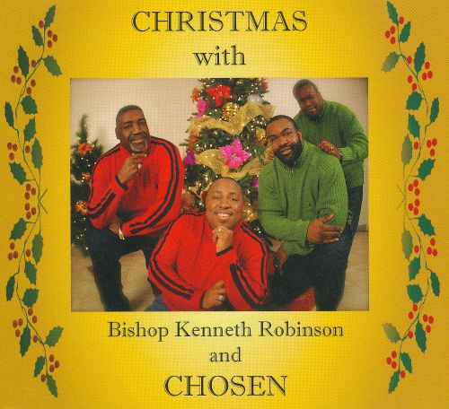 Christmas with Bishop Kenneth Robinson and Chosen