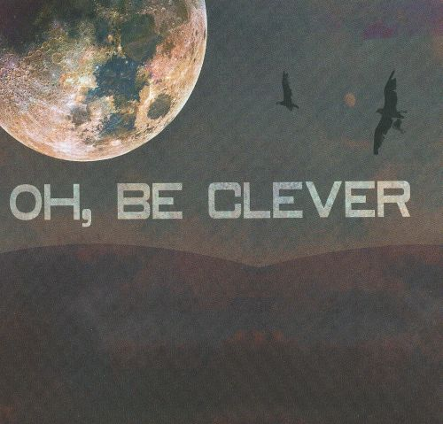Oh, Be Clever