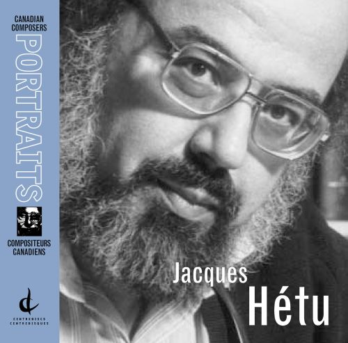 Canadian Composer Portrait: Jacques Hetu