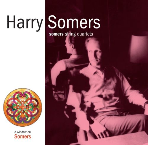 Harry Somers: String Quartets