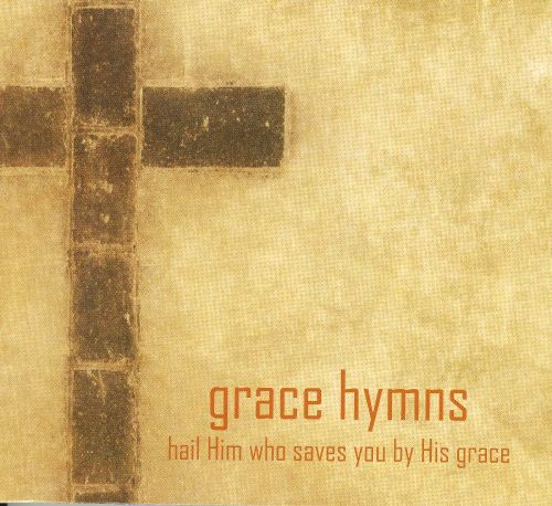 Hail Him Who Saves You By His Grace