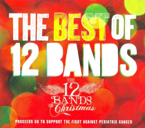 The Best of 12 Bands: The 12 Bands of Christmas