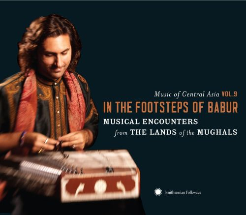 Music of Central Asia, Vol. 9: In the Footsteps of Babur