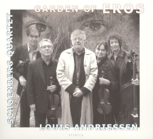 Garden of Eros: String Quartets by Louis Andriessen