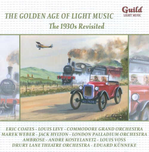 The Golden Age of Light Music: The 1930s Revisited