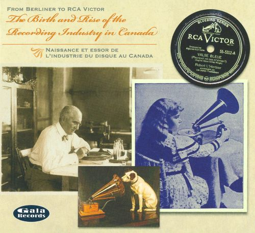 From Berliner to RCA Victor: The Birth and Rise of the Recording Industry in Canada