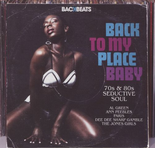 Back to My Place Baby: '70s and '80s Seductive Soul