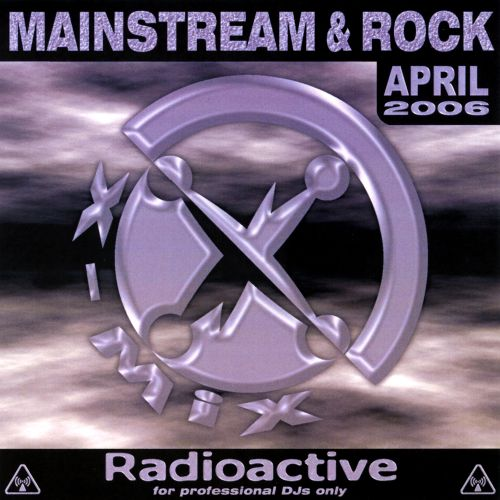 Radioactive: Mainstream & Rock Series (April 06)