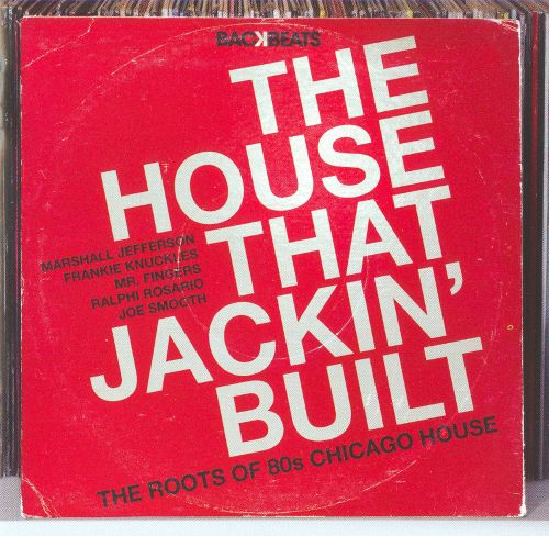 The House That Jackin' Built: The Roots of '80s Chicago House