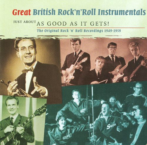 Great British Rock 'N' Roll Instrumentals: Just About As Good As It Gets!