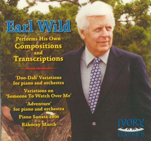 Earl Wild performs his own Compositions & Transcriptions